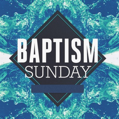 Planning Baptism Sunday – First Baptist Church – Medford, WI