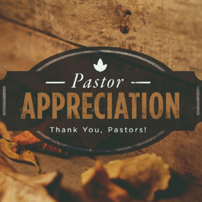 Pastor Appreciation Month First Baptist Church Medford Wi
